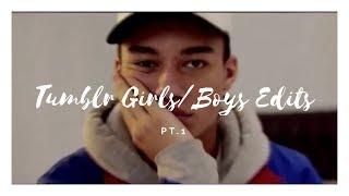 Tumblr Girls & Boys Edits