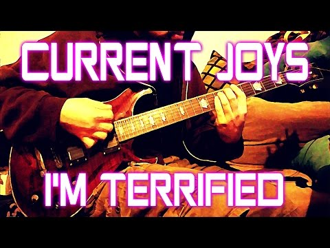 Current Joys - Im Terrified