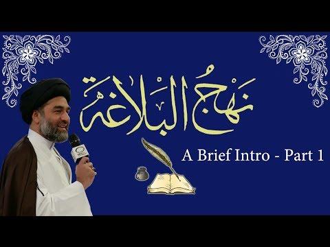 A Brief Introduction to Nahj al Balagha Part 1 | Maulana Syed Ali Raza Rizvi