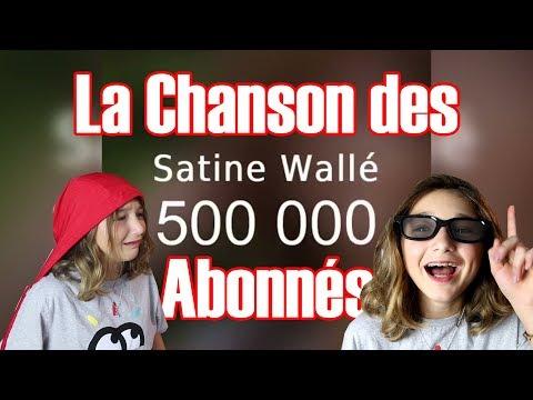 La Chanson Des 500 000 Abonnés // Satine Walle