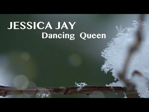 JESSICA JAY - DANCING QUEEN   (New 2017  Single)   Original singer