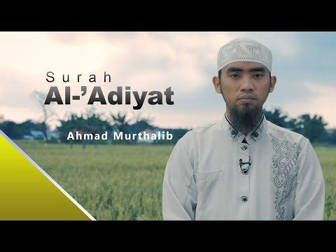 Surah Al-'Adiyat - Ahmad Murthalib