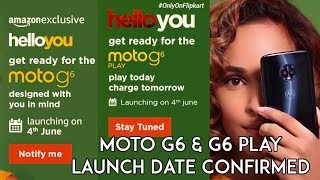 Moto G6 & Moto G6 Play Launch Date Confirmed in India!!