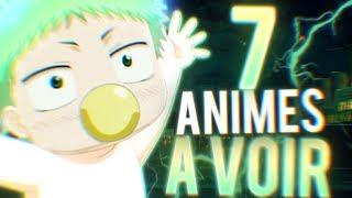 LES 7 ANIMES QU'IL FAUT VOIR !