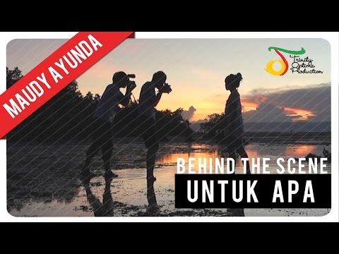 Maudy Ayunda - Untuk Apa | Behind The Scene