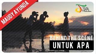 download lagu Maudy Ayunda - Untuk Apa  Behind The Scene gratis