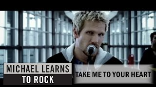 michael learns to rock  take me to your heart (official music video)