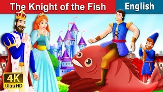 The Knight Of the Fish Story in English | Stories for Teenagers | English Fairy Tales