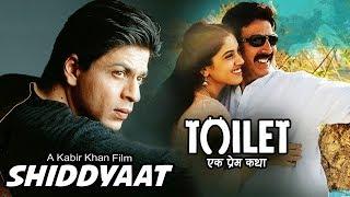 Shahrukh Khan's Next Film Announced Shiddyaat, Toilet Ek Prem Katha GETS Huge Release