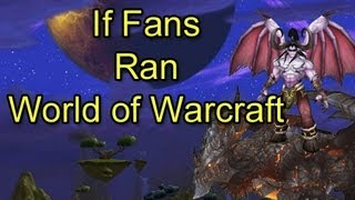 If Fans Ran World of Warcraft by Wowcrendor (WoW Machinima)