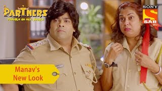 Your Favorite Character | Manav's New Look | Partners Trouble Ho Gayi Double