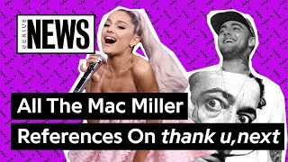 All The Mac Miller References On Ariana Grande's 'thank u, next' | Genius News
