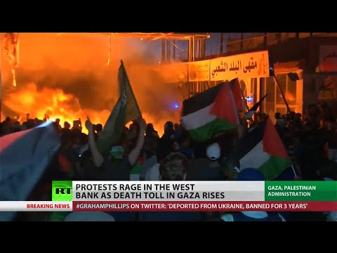 Violence spreads to West Bank as Gaza death toll rises