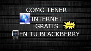 como tener internet gratis en blackberry HD