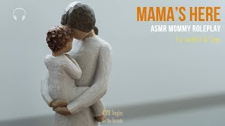 Mama's Here [ASMR] ★ Mommy Roleplay ★ [Binaural] [Personal attention] [Comfort] [Softly spoken]