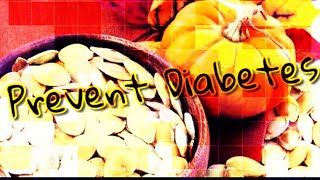 PREVENT Diabetes By EATING Pumpkin Seeds! EATING Pumpkin Seeds DAILY For These 11 AMAZING Benefits