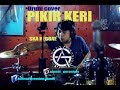 PIKIR KERI - SKA REGGAE - DRUM COVER Mp3