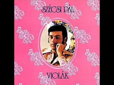 Szécsi Pál - Violák (teljes Lemez)