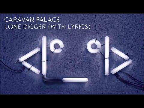 Caravan Palace - Lone Digger (album version)