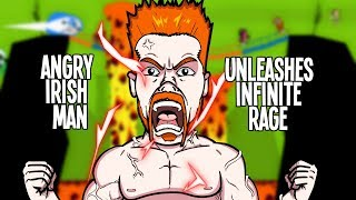 Angry Irish Man UNLEASHES Infinite RAGE!