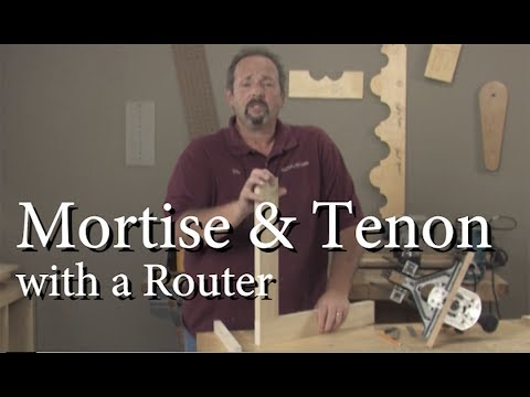 Mortise & Tenon Joinery with a Router