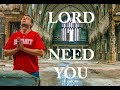 Lord, I Need You (Matt Maher) - Cover Remix by Mr. Peace ft. Dan Schmit (OFFICIAL MUSIC VIDEO)