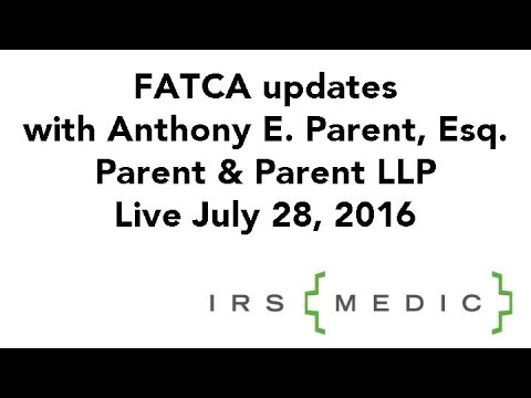 FATCA updates from the lawyers at Parent & Parent LLP/IRSMedic