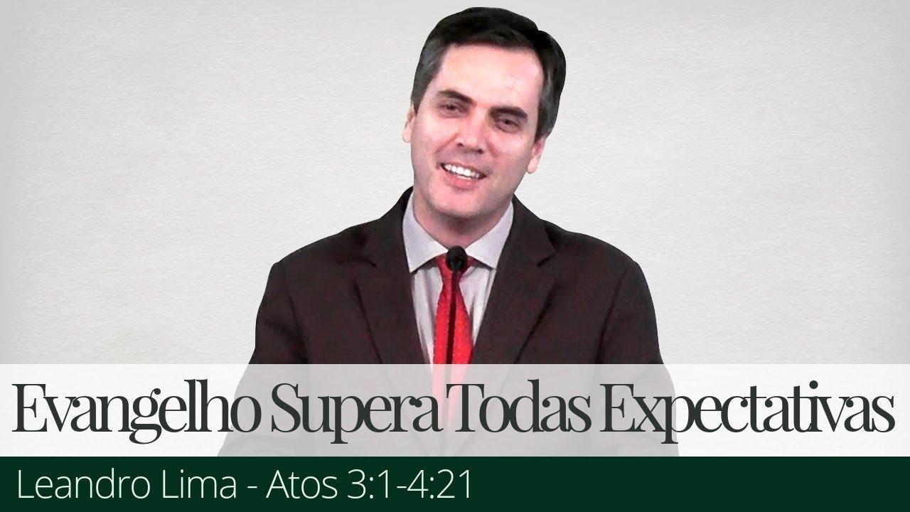 O Evangelho Supera Todas Expectativas - Leandro Lima