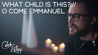 Download Lagu What Child Is This? / O Come Emmanuel | Caleb and Kelsey Gratis STAFABAND