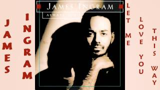 James Ingram - Let Me Love You This Way 1993