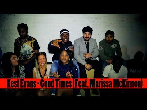 Kest Evans - Feat. Marissa McKinnon - Good Times (Music Video)