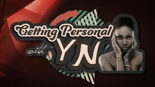 Getting Personal with YN - Episode 1