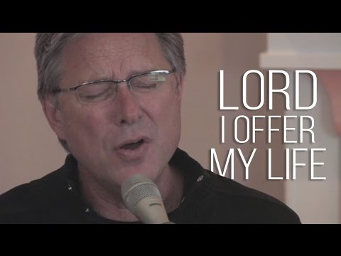 Don Moen - I Offer My Life