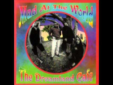 Mad At The World - Dreamland Cafe