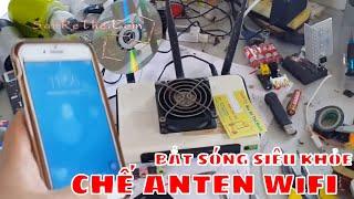 ANTEN CHẾ BẮT SÓNG WIFI SIÊU KHỎE - DIY ANTEN WIFI FOR STRONG SINGAL