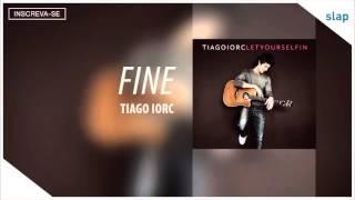 download lagu Tiago Iorc - Fine Álbum Let Yourself In Áudio gratis