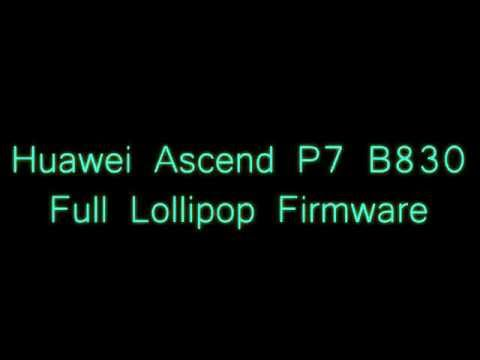 Huawei Ascend P7 B830 Full Lollipop Firmware