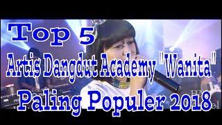 "Download Lagu Top 5 Artis Dangdut Academy ""Wanita"" Paling Populer 2018 Gratis STAFABAND"
