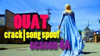 once upon a time || crack vid | song spoof - season 4a