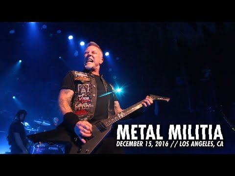 Metallica - Metal Militia (MetOnTour - Los Angeles, CA - 2016)