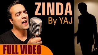 New Hindi Songs 2017 | Zinda Full Video Song | Best Of YAJ | Official Music Video
