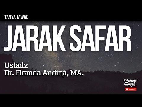 Tanya Jawab : Jarak Safar - Ustadz Dr. Firanda Andirja, MA.