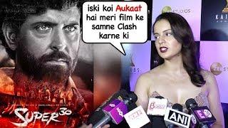 Kangana Ranaut's Shocking Reaction On Manikarnika Clash with Hrithik Roshan's Super 30