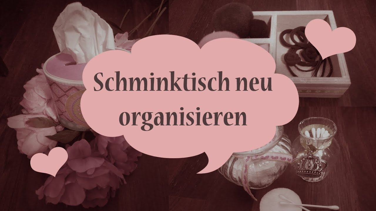 tipp schminktisch organisieren und dekorieren german hd youtube. Black Bedroom Furniture Sets. Home Design Ideas