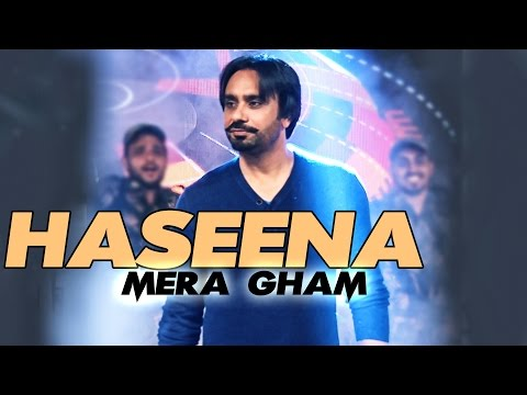 Haseena - Mera Gham By Babbu Maan