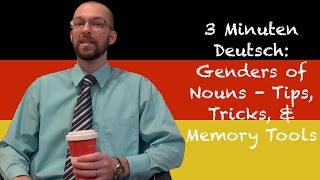 Genders of German Nouns: Tips, Tricks, & Memory Tools - 3 Minuten Deutsch Lesson #5 - Deutsch lernen
