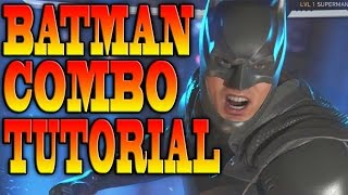 Injustice 2 BATMAN COMBOS! - BATMAN COMBO TUTORIAL