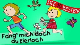 Fang Mich Doch, Du Eierloch - Die Besten Kindergartenlieder || Kinderlieder