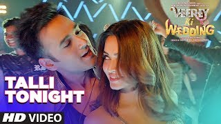 Talli Tonight Video Song | VEEREY KI WEDDING | Meet Bros, Deep Money, Neha Kakar | T-Series