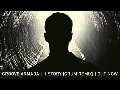 Groove Armada - History (Grum Remix)